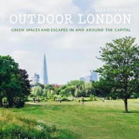 Outdoor London: Green spaces and escapes in and around the capital - Eleanor Ross