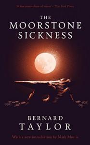 The Moorstone Sickness - Bernard Taylor