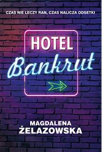 Hotel Bankrut - Zelazowska Magdalena