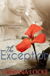 The Exception (The Exception Series Book 1) - Adriana Locke