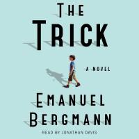 The Trick: a Novel - Jonathan Davis, Emanuel Bergmann
