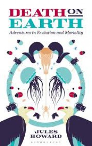 Death on Earth: Adventures in Evolution and Mortality - Jules Howard