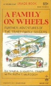 A Family on Wheels: Further Adventures of the Trapp Family - Maria von Trapp, Ruth T. Murdoch