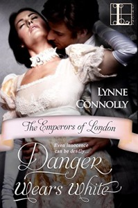 Danger Wears White (The Emperors of London series) - Lynne Connolly