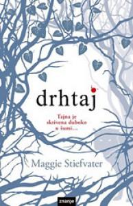 Drhtaj (Vukovi iz Mercy Fallsa, #1) - Maggie Stiefvater, Maja Markunović
