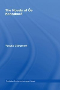The Novels of Oe Kenzaburo - Yasuko Claremont