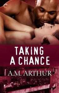 Taking a Chance - A.M. Arthur