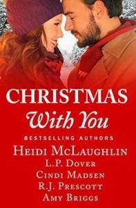 Christmas With You: an anthology - Cindi Madsen, Amy Briggs, L.P. Dover, Heidi  McLaughlin, R.J. Prescott