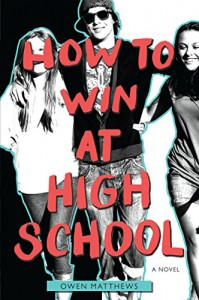 How to Win at High School - Owen Matthews