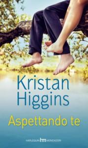 Aspettando te - Kristan Higgins