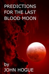 Predictions for the Last Blood Moon - John Hogue