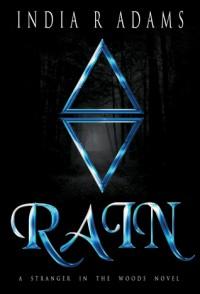Rain (A Stranger in the Woods, #1) - India R. Adams