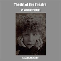 The Art of the Theatre - Kitty Hendrix, Sarah Bernhardt
