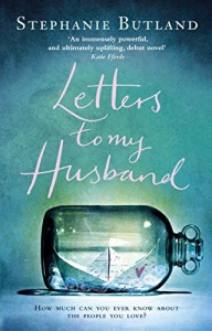 Letters To My Husband - Stephanie Butland