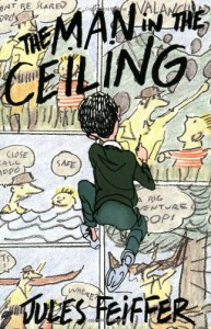 The Man in the Ceiling - Jules Feiffer
