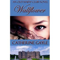 Wallflower (The Old Maids' Club, #1) - Catherine Gayle