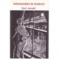 Disclosures in Scarlet - Carl Jacobi