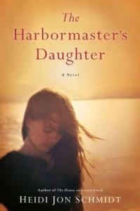 The Harbormaster's Daughter - Heidi Jon Schmidt