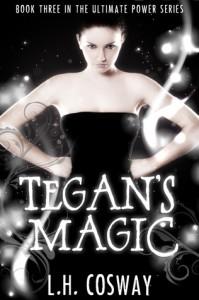 Tegan's Magic (The Ultimate Power, #3) - L.H. Cosway