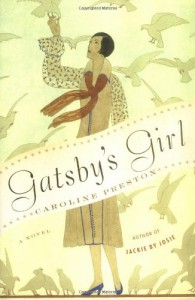 Gatsby's Girl - Caroline Preston