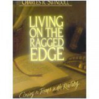 Living on the Ragged Edge: Coming to Terms with Reality - Charles R. Swindoll
