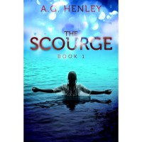 The Scourge (The Scourge, #1) - A.G. Henley