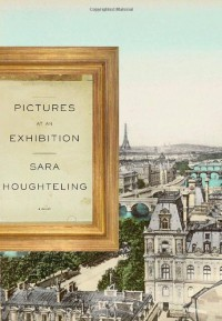 Pictures at an Exhibition - Sara Houghteling