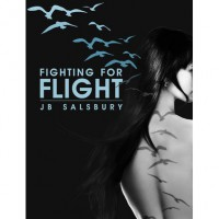 Fighting for Flight - J.B. Salsbury