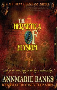 The Hermetica of Elysium - Annmarie Banks