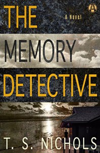 The Memory Detective: A Novel - T. S. Nichols