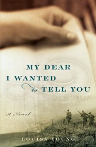 My Dear I Wanted to Tell You: A Novel - Louisa Young