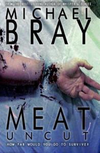 Meat: UNCUT - Michael Bray