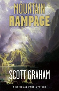 Mountain Rampage: A National Park Mystery (National Park Mystery Series) - Scott Graham