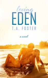 Loving Eden - T.A. Foster