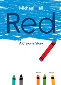 Red: A Crayon's Story - Michael  Hall