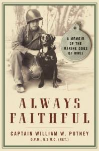 Always Faithful: A Memoir of the Marine Dogs of WWII - William W. Putney