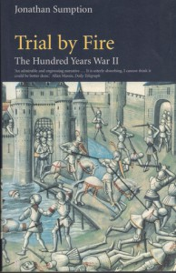 The Hundred Years War, Volume 2: Trial by Fire - Jonathan Sumption