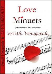 Love Minuets - Preethi Venugopala
