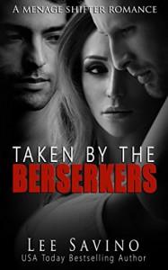 Taken by the Berserkers: A Menage Shifter Romance - Lee Savino, The Brit