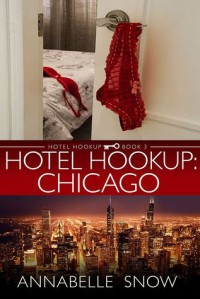 Hotel Hookup: Chicago - Annabelle Snow