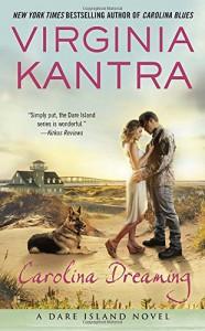 Carolina Dreaming: A Dare Island Novel - Virginia Kantra