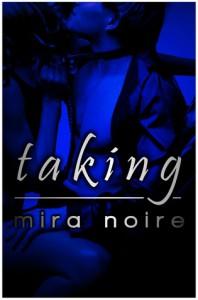 Taking - Mira Noire