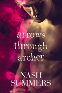 Arrows Through Archer - Nash Summers