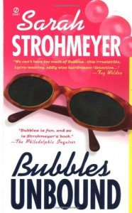 Bubbles Unbound - Sarah Strohmeyer