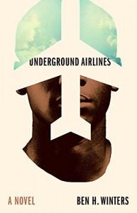 Underground Airlines - Ben H. Winters