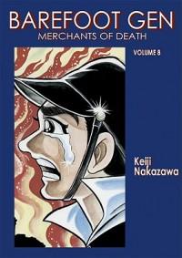 Barefoot Gen, Volume Eight: Merchants of Death - Keiji Nakazawa, Project Gen