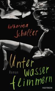 Unterwasserflimmern - Katharina Schaller
