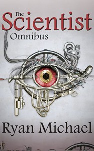 The Scientist: Omnibus (Parts 1-4) - Ryan Michael