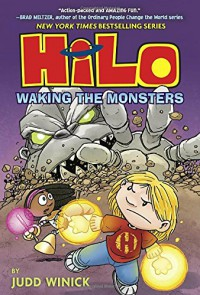 Hilo Book 4: Waking the Monsters - Judd Winick