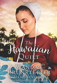 The Hawaiian Quilt - Wanda E. Brunstetter, Jean Brunstetter